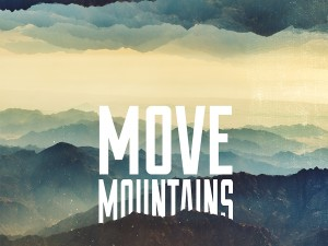 Move mountains 21317