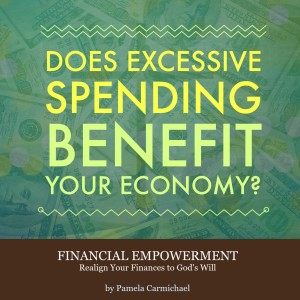 Does excessive spending benefit your economy