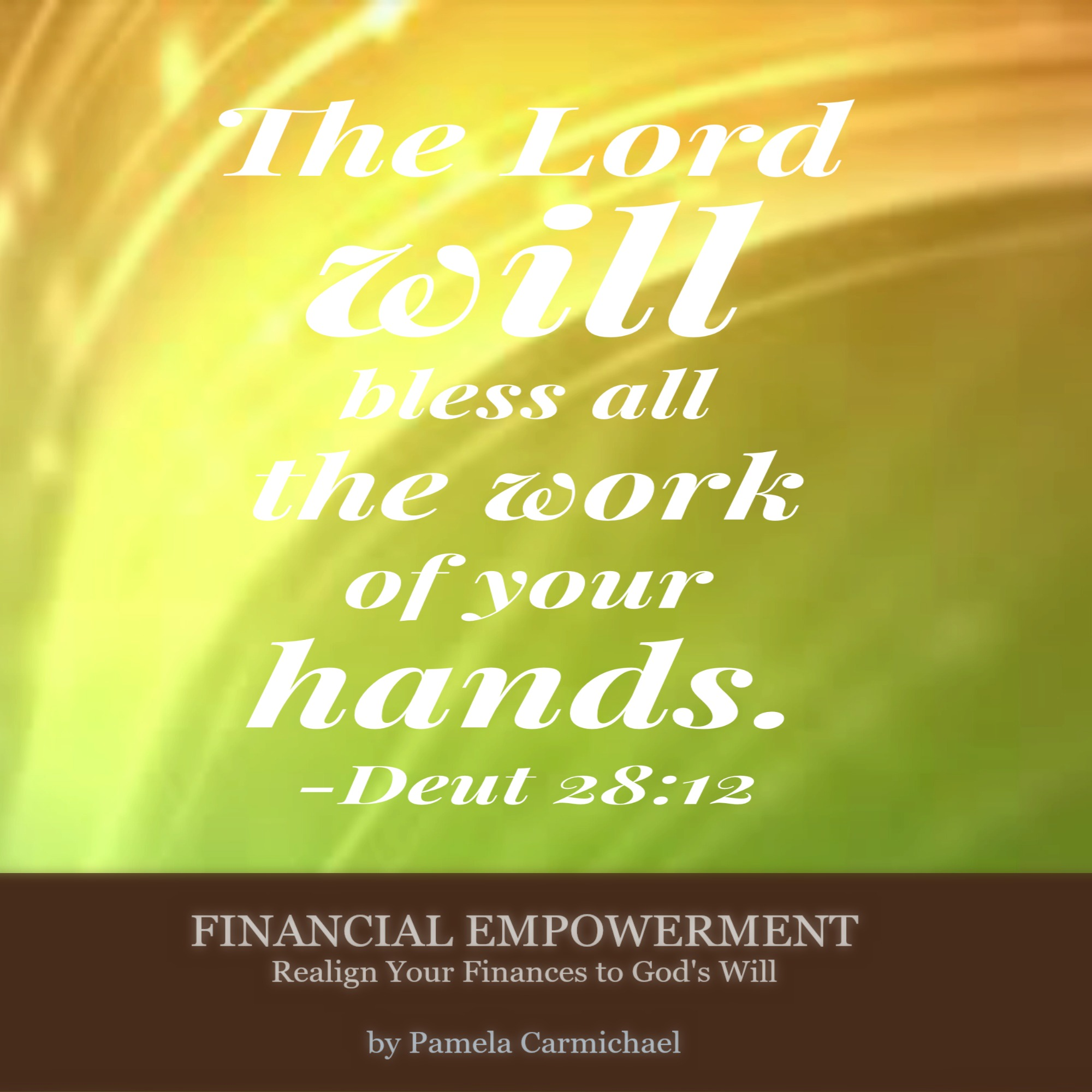 The Lord Will Bless All The Work Of Your Hand.—Deut 28 12