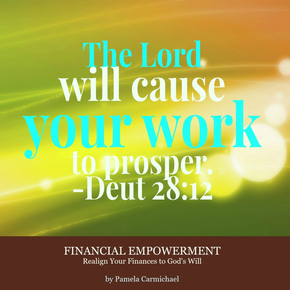 The Lord Will Cause Your Work To Prosper. —Deut. 28 12
