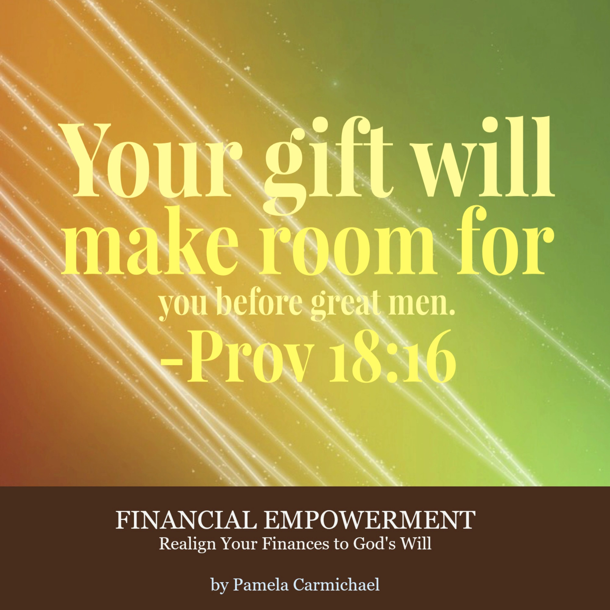Your Gift Will Make Room For You Before Great Menprov 18 16