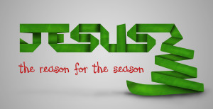 Jesus is the reason for this Christmas Season